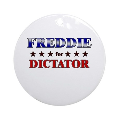 FREDDIE for dictator Ornament (Round)