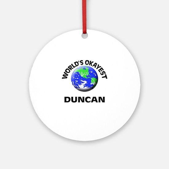 World's Okayest Duncan Round Ornament