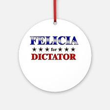 FELICIA for dictator Ornament (Round)