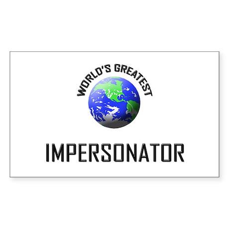 World's Greatest IMPERSONATOR Sticker (Rectangular