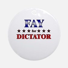 FAY for dictator Ornament (Round)