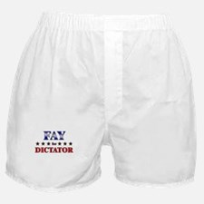 FAY for dictator Boxer Shorts