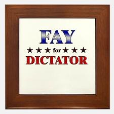 FAY for dictator Framed Tile