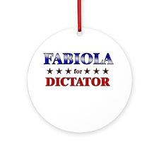 FABIOLA for dictator Ornament (Round)