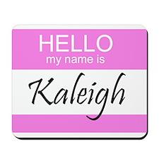 Kaleigh Mousepad