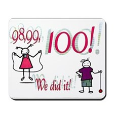 100th Day Did It! Mousepad