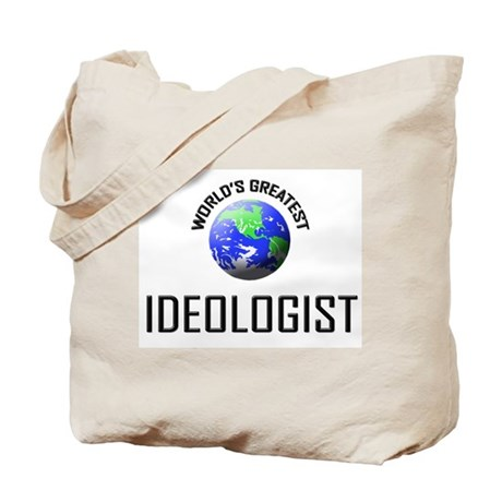World's Greatest IDEOLOGIST Tote Bag