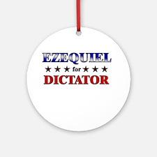 EZEQUIEL for dictator Ornament (Round)