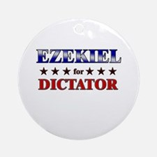 EZEKIEL for dictator Ornament (Round)