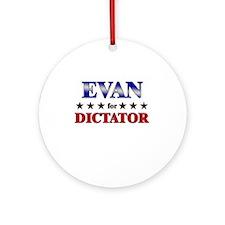 EVAN for dictator Ornament (Round)