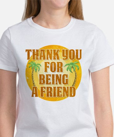 Thank You for Being a Friend Women's T-Shirt
