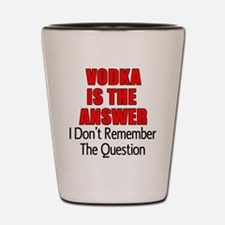 Vodka Is The Answer Shot Glass