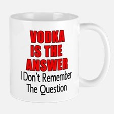 Vodka Is The Answer Mugs