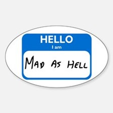 Mad As Hell Oval Decal