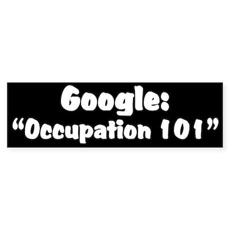 Google: Occupation 101 Bumper Sticker