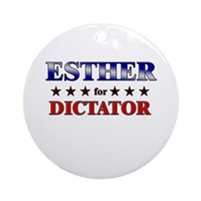 ESTHER for dictator Ornament (Round)