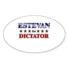 ESTEVAN for dictator Oval Decal