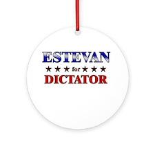 ESTEVAN for dictator Ornament (Round)