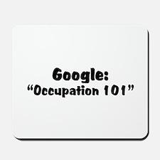 "Google:  ""Occupation 101"" Mousepad"