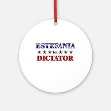 ESTEFANIA for dictator Ornament (Round)