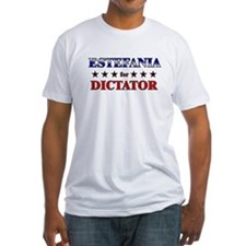 ESTEFANIA for dictator Shirt