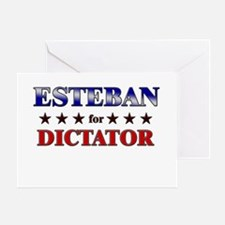 ESTEBAN for dictator Greeting Card