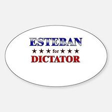 ESTEBAN for dictator Oval Decal