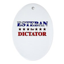 ESTEBAN for dictator Oval Ornament