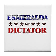 ESMERALDA for dictator Tile Coaster