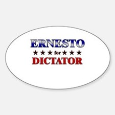 ERNESTO for dictator Oval Decal
