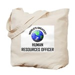 World's Greatest HUMAN RESOURCES OFFICER Tote Bag