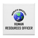 World's Greatest HUMAN RESOURCES OFFICER Tile Coas