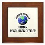 World's Greatest HUMAN RESOURCES OFFICER Framed Ti