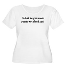 What do you mean, you're not T-Shirt