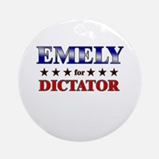 EMELY for dictator Ornament (Round)