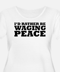 Rather Be Waging Peace T-Shirt