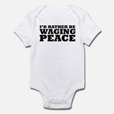 Rather Be Waging Peace Infant Bodysuit