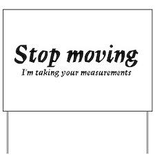 Taking measurments Yard Sign