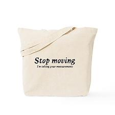 Taking measurments Tote Bag