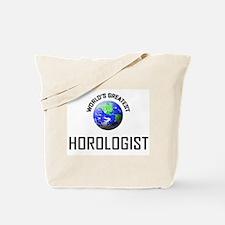 World's Greatest HOROLOGIST Tote Bag