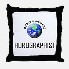 World's Greatest HOROGRAPHIST Throw Pillow