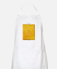 Wasn't Even a Man Quote Apron