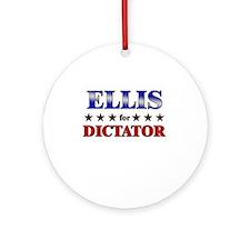 ELLIS for dictator Ornament (Round)