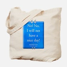 Not Have a Nice Day Quote Tote Bag