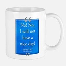Not Have a Nice Day Quote Mug