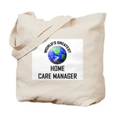 World's Greatest HOME CARE MANAGER Tote Bag