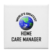 World's Greatest HOME CARE MANAGER Tile Coaster