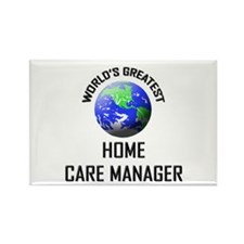 World's Greatest HOME CARE MANAGER Rectangle Magne
