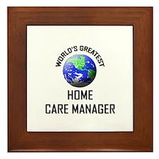 World's Greatest HOME CARE MANAGER Framed Tile