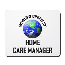 World's Greatest HOME CARE MANAGER Mousepad